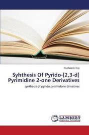 Syhthesis of Pyrido-[2,3-D] Pyrimidine 2-One Derivatives by Roy Rushikesh