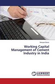 Working Capital Management of Cement Industry in India by Baser Narayan