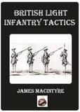 British Light Infantry Tactics by Jim McIntyre