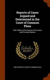Reports of Cases Argued and Determined in the Court of Common Pleas image