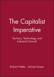 The Capitalist Imperative by Richard Walker
