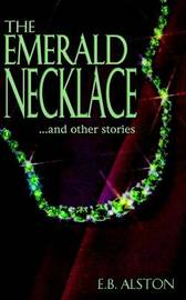 The Emerald Necklace and Other Stories by E B Alston image