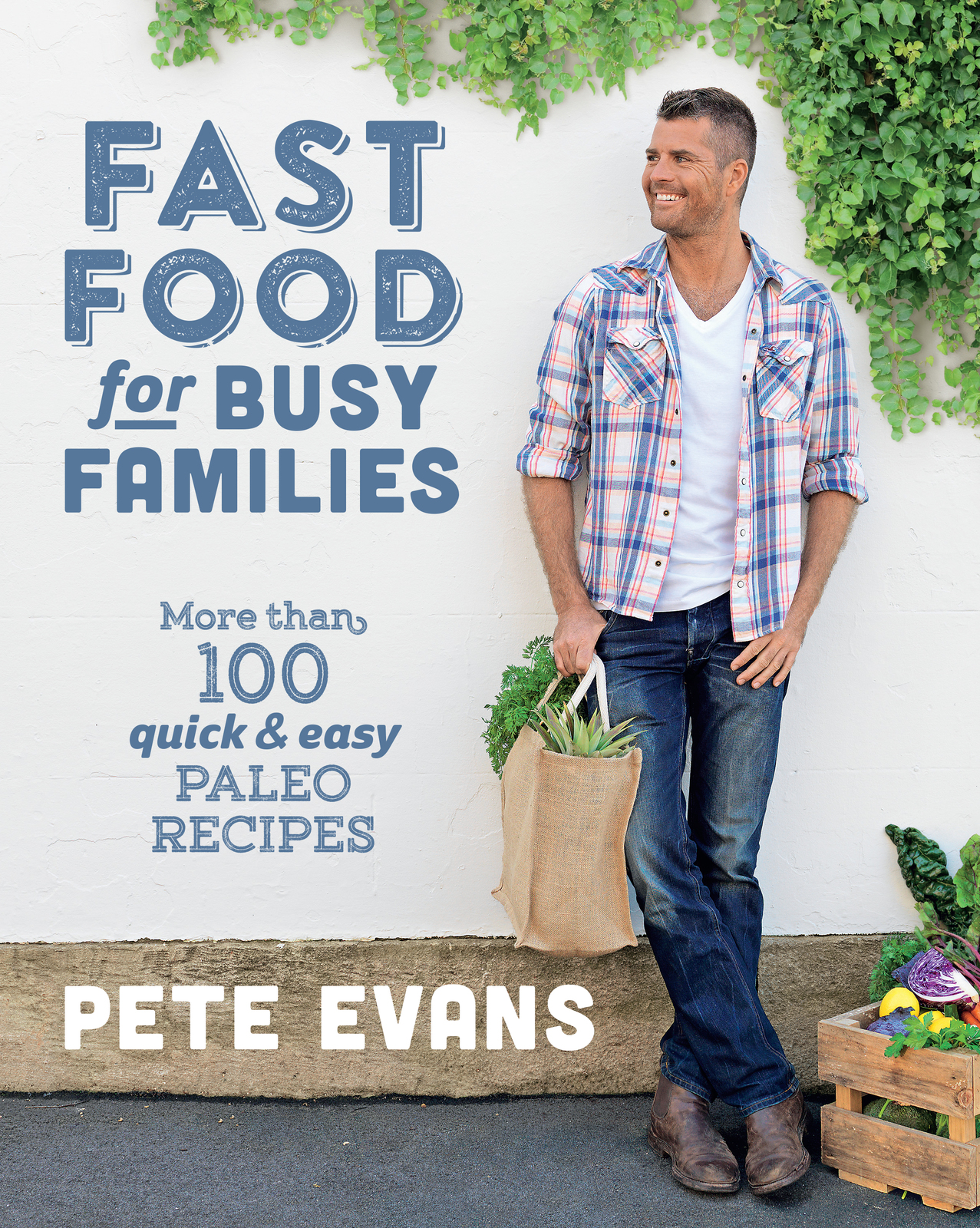 Fast Food for Busy Families: More Than 100 Quick and Easy Paleo Recipes by Pete Evans image