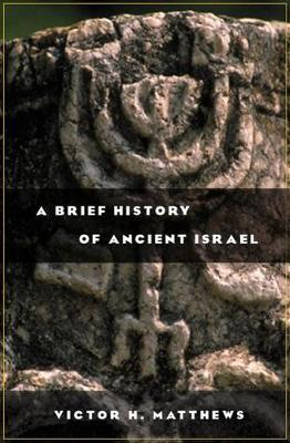 A Brief History of Ancient Israel by Victor Harold Matthews