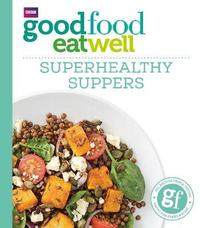 Good Food: Superhealthy Suppers by Good Food Guides image