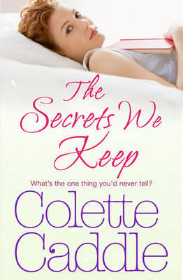 The Secrets We Keep by Colette Caddle