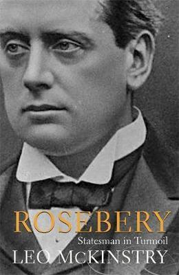 Rosebery by Leo McKinstry
