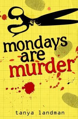 A Poppy Field's Mystery Book 1: Mondays Are Murder by Tanya Landman