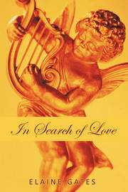 In Search of Love by Elaine Gates