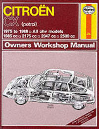 Citroen CX (Petrol)1975-88 Owner's Workshop Manual by J.H. Haynes