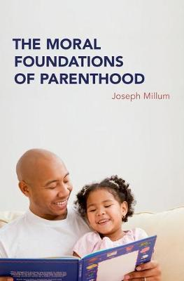 The Moral Foundations of Parenthood by Joseph Millum image