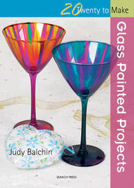 Glass Painted Projects by Judy Balchin
