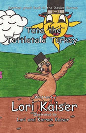 Tate the Tattletale Turkey by Lori Kaiser