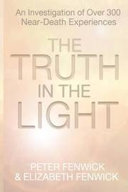 The Truth in the Light by Peter Fenwick