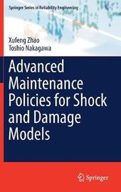Advanced Maintenance Policies for Shock and Damage Models by Xufeng Zhao