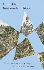 Unlocking Sustainable Cities by Paul Chatterton