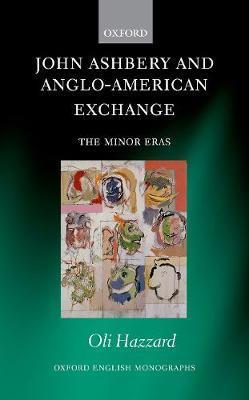 John Ashbery and Anglo-American Exchange by Oli Hazzard