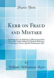 Kerr on Fraud and Mistake by William Williamson Kerr