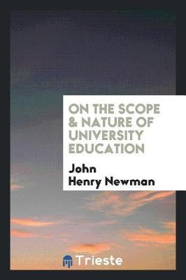 On the Scope & Nature of University Education by John Henry Newman