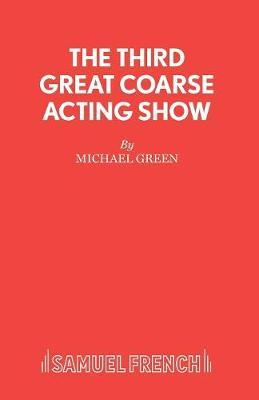 The Third Great Coarse Acting Show by Michael Green