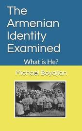 The Armenian Identity Examined by Michael Boyajian