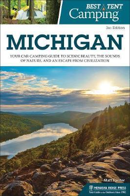 Best Tent Camping: Michigan by Matt Forster