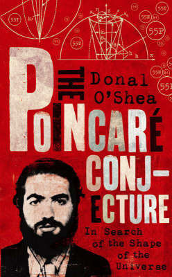 The Poincare Conjecture: In Search of the Shape of the Universe by Donal O'Shea image
