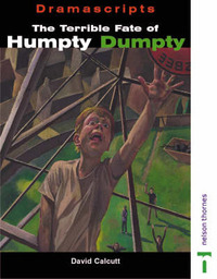 Dramascripts - The Terrible Fate of Humpty Dumpty by David Calcutt image