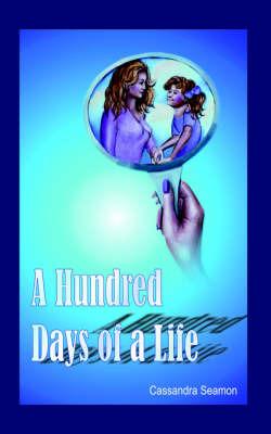 A Hundred Days of a Life by Cassandra Seamon image