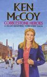 Cobblestone Heroes by Ken McCoy