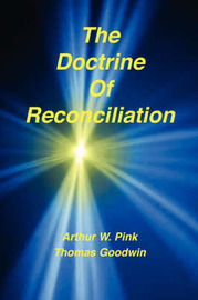 The Doctrine of Reconciliation by Arthur W Pink