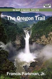 The Oregon Trail by Francis Parkman Jr. image