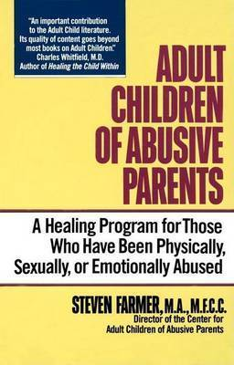 Adult Children of Abusive Parents by Farmer