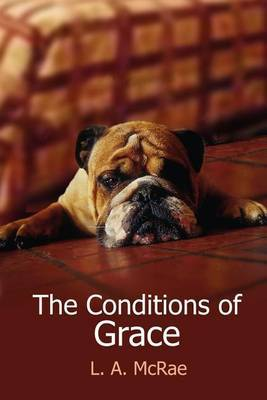 The Conditions of Grace by L. A. McRae
