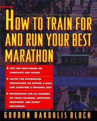 How to Train For and Run Your Best Marathon by Gordon Bloch image