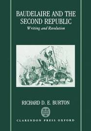 Baudelaire and the Second Republic by Richard D.E. Burton image