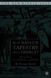 Was the Bayeux Tapestry Made in France? by G. Beech