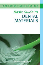 Basic Guide to Dental Materials by Carmen Scheller-Sheridan image