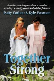 Together Strong by Patty Carbee