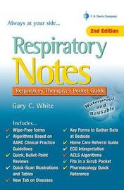 Respiratory Notes 2e Respiratory Therapist's Pocket Guide by Gary C. White