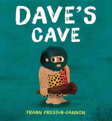 Dave's Cave by Frann Preston-Gannon