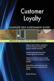 Customer Loyalty Complete Self-Assessment Guide by Gerardus Blokdyk