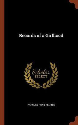 Records of a Girlhood by Frances Anne Kemble image