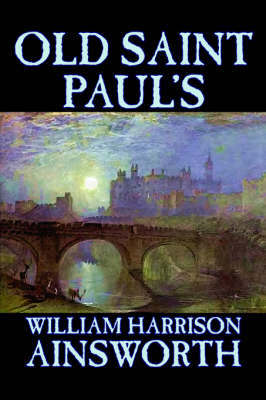 Old Saint Paul's by William , Harrison Ainsworth
