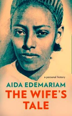 The Wife's Tale by Aida Edemariam image