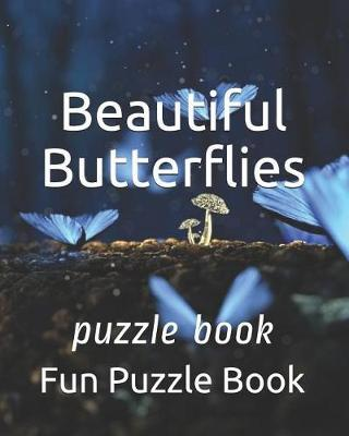 Beautiful Butterflies by Fun Puzzle Book