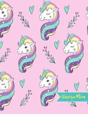 Unicorn Mom by Skylar Lloyd