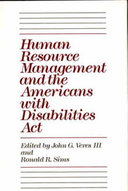 Human Resource Management and the Americans with Disabilities Act by Ronald R Sims