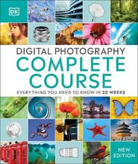 Digital Photography Complete Course by DK