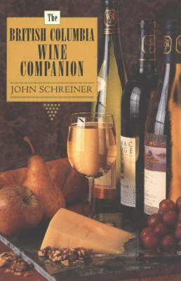 British Columbia Wine Companion by John Schreiner image